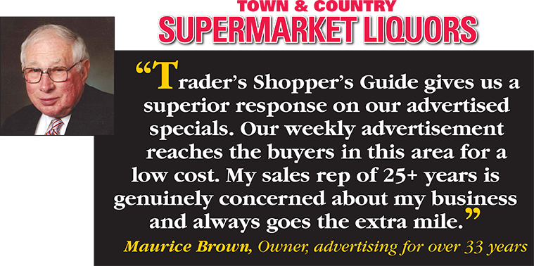 Trader's Shopper's Guide gives us superior response on our advertised specials. Our weekly advertisement reaches the buyers in this area for a low cost. My sales rep of 25+ years is genuinely concerned about my business and always goes the extra mile. - Maurice Brown, Owner, advertising for over 33 years